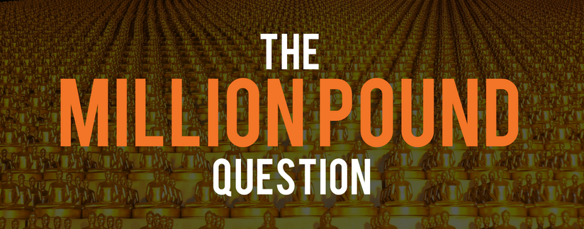 Blog header image - The Million Pound Question