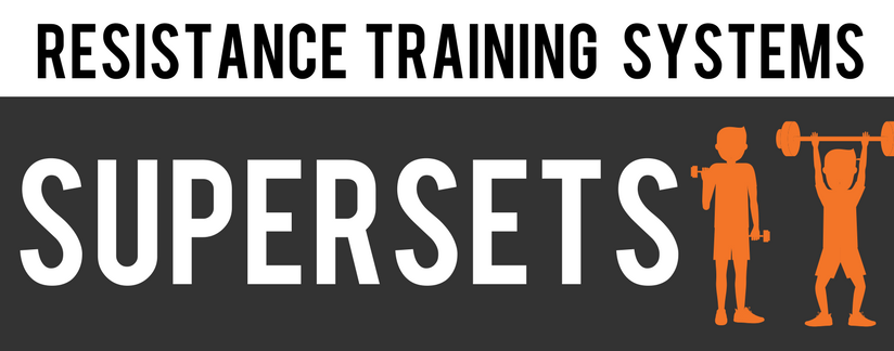 Resistance Training Systems : Supersets