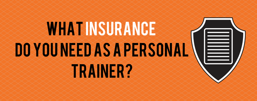What insurance do you need as a personal trainer?