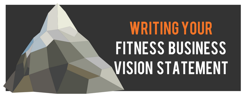 Writing your Fitness Business vision statement