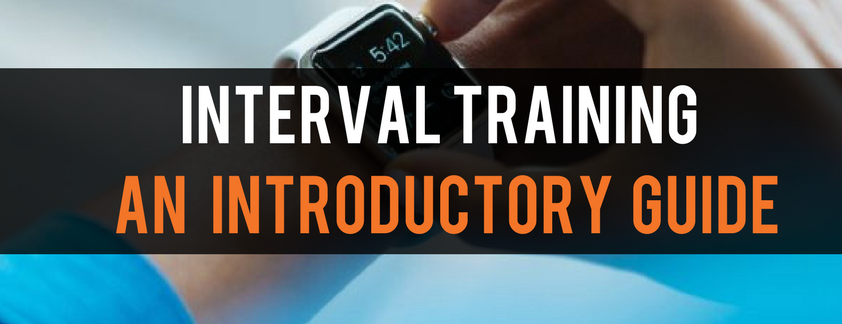 Interval training - An introductory guide