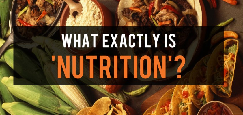 What exactly is nutrition?