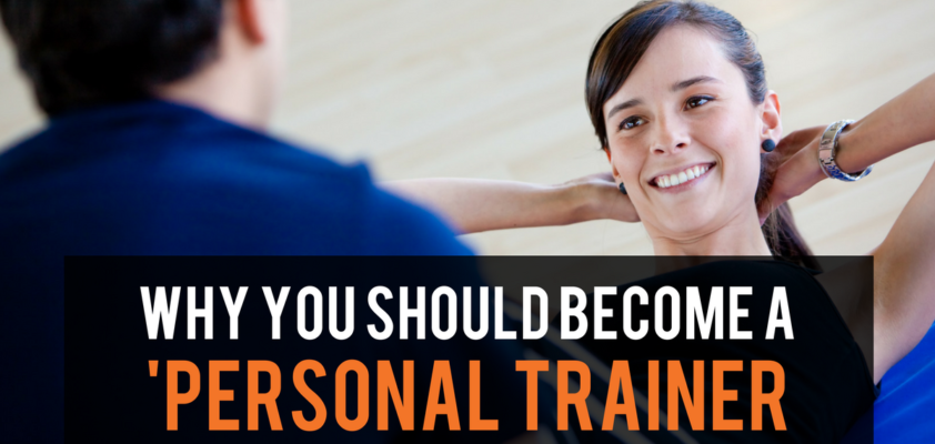 Why you should become a personal trainer?