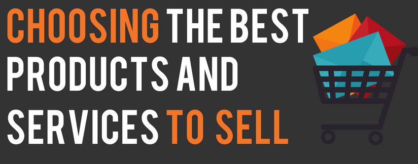 Choosing the best products and services to sell