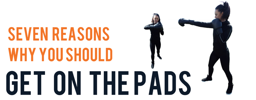 Boxing blog - Seven reasons why you should get on the pads